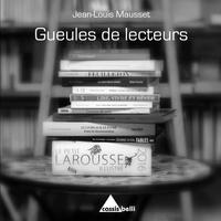 Jean-louis Mausset - Gueules de lecteurs.