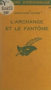 Jean-Louis Mayne - L'archange et le fantôme.