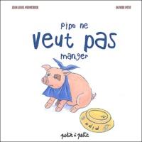 Jean-Louis Mennetrier et Olivier Petit - Pipo ne veut pas manger.