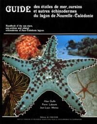 Jean-Louis Menou et Pierre Laboute - Guide des étoiles de mer, oursins et autres échinodermes du lagon de Nouvelle-Calédonie.
