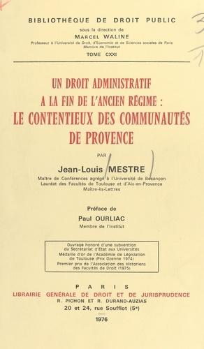 Un droit administratif à la fin de l'Ancien Régime : le contentieux des communautés de Provence