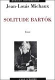 Jean-Louis Michaux - La solitude Bartok - Une leucémie cachée.