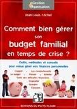 Jean-Louis Michel - Comment bien gérer son budget familial en temps de crise... mais pas seulement.