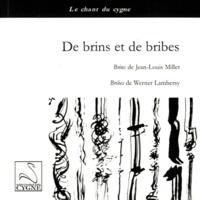 Jean-Louis Millet et Werner Lambersy - De brins et de bribes.