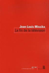 Jean-Louis Missika - La fin de la télévision.