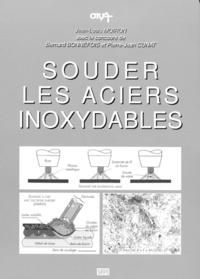 Jean-Louis Moiron - Souder les aciers inoxydables.