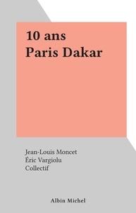 Jean-Louis Moncet et Eric Vargiolu - 10 ans Paris Dakar.
