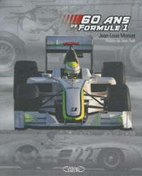 Jean-Louis Moncet - 60 ans de Formule 1.