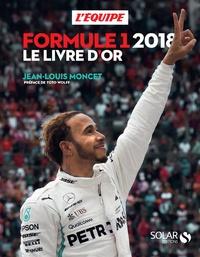 Jean-Louis Moncet et Frédéric Ferret - Le livre d'or Formule 1.
