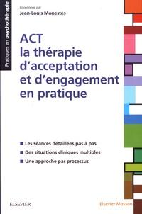 Jean-Louis Monestès - ACT - la thérapie d'acceptation et d'engagement en pratique.