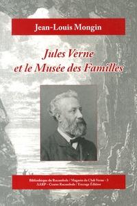 Jean-Louis Mongin - Jules Verne et le Musée des Familles.