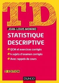 Jean-Louis Monino - TD de statistique descriptive - 5e éd. - QCM et exercices corrigés, 4 sujets d'examen corrigés, avec rappels de cours.