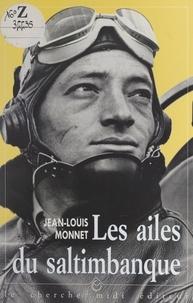 Jean-Louis Monnet et Gérard Maoui - Les ailes du saltimbanque.