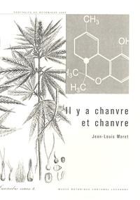 Jean-Louis Moret - Il y a chanvre et chanvre.