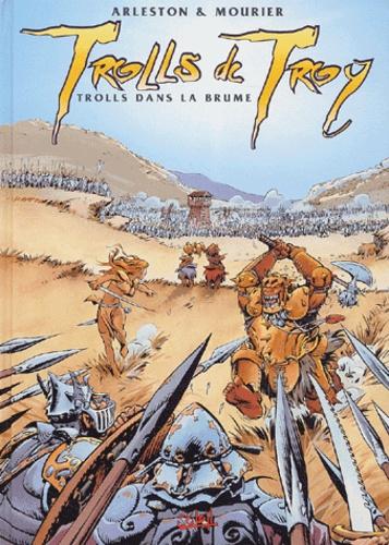 Jean-Louis Mourier et Christophe Arleston - Trolls de Troy Tome 6 : Trolls dans la brume.
