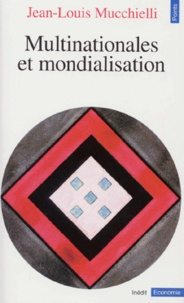 Jean-Louis Mucchielli - Multinationales et mondialisation.