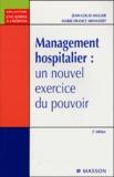 Jean-Louis Muller et Marie-France Minnaert - Management hospitalier - Un nouvel exercice du pouvoir.