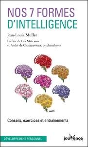 Jean-Louis Muller - Nos 7 formes d'intelligence - Conseils, exercices et entraînements.