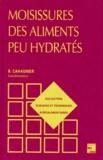 Jean-Louis Multon et Bernard Cahagnier - Moisissures des aliments peu hydratés.