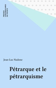 Jean-Louis Nardone - Pétrarque et le pétrarquisme.