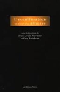 Jean-Louis Navarro et Guy Lefebvre - L'acculturation en droit des affaires.