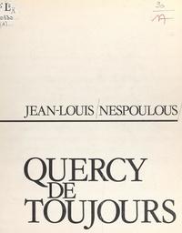 Jean-Louis Nespoulous et Annick Blard - Quercy de toujours.