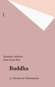 Jean-Louis Nou et Jeannine Auboyer - Buddha - Le chemin de l'Illumination.