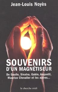 Corridashivernales.be Souvenirs d'un magnétiseur. De Gaulle, Sinatra, Gabin, Anquetil, Maurice Chevalier et les autres Image