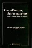 Jean-Louis Olive et Laurent Mucchielli - Etat d'émeutes, Etat d'exception - Retour à la question centrale des périphéries.