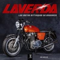 Jean-Louis Olive - Laverda - Les motos mythiques de Breganze.