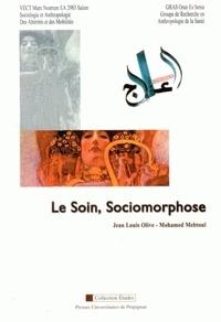 Jean-Louis Olive et Mohamed Mebtoul - Le Soin, Sociomorphose - Journées d'étude des 27 et 28 janvier 2010, Perpignan-Oran.