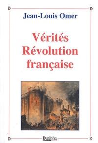Jean-Louis Omer - Vérités Révolution française.