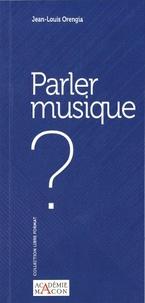 Jean-Louis Orengia - Parler musique ?.