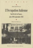 Jean-Louis Panicacci - L'occupation italienne - Sud-Est de la France, Juin 1940-septembre 1943.