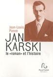"""Jean-Louis Panné - Jan Karski le """"roman"""" et l'histoire - Suivi de documents, entretiens et articles."""