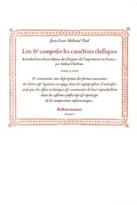 Jean-Louis Paul - Lire et composer les caractères classiques.
