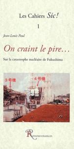 On craint le pire... - Remarques sur la catastrophe nucléaire de Fukushima.pdf
