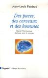 Jean-Louis Pautrat - Des puces, des cerveaux et des hommes - Quand l'électronique dialogue avec le cerveau.