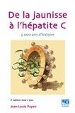 Jean-Louis Payen - De la jaunisse à l'hépatite C - 5000 ans d'histoire.