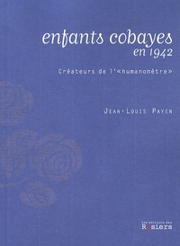 """Jean-Louis Payen - Enfants cobayes en 1942 - Créateurs de l'""""humanomètre""""."""