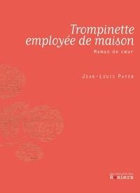 Jean-Louis Payen - Trompinette, employée de maison - Maman de coeur.