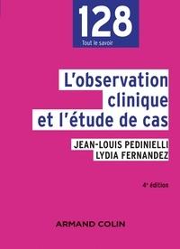 Jean-Louis Pedinielli et Lydia Fernandez - L'observation clinique et l'étude de cas - 4e éd..