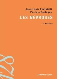 Jean-Louis Pedinielli et Pascale Bertagne - Les névroses - 3e édition.