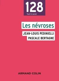 Jean-Louis Pedinielli et Pascale Bertagne - Les névroses.
