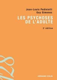 Jean-Louis Pedinielli et Guy Gimenez - Les psychoses de l'adulte.