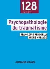 Jean-Louis Pedinielli et André Mariage - Psychopathologie du traumatisme.