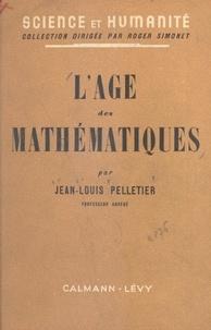 Jean-Louis Pelletier et Roger Simonet - L'âge des mathématiques.