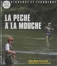 Jean-Louis Pelletier et Jean-Marc Blache - La pêche à la mouche.
