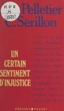Jean-Louis Pelletier et Claude Sérillon - Un certain sentiment d'injustice.