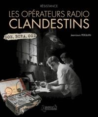Jean-Louis Perquin - Résistance - Les opérateurs radios clandestins.